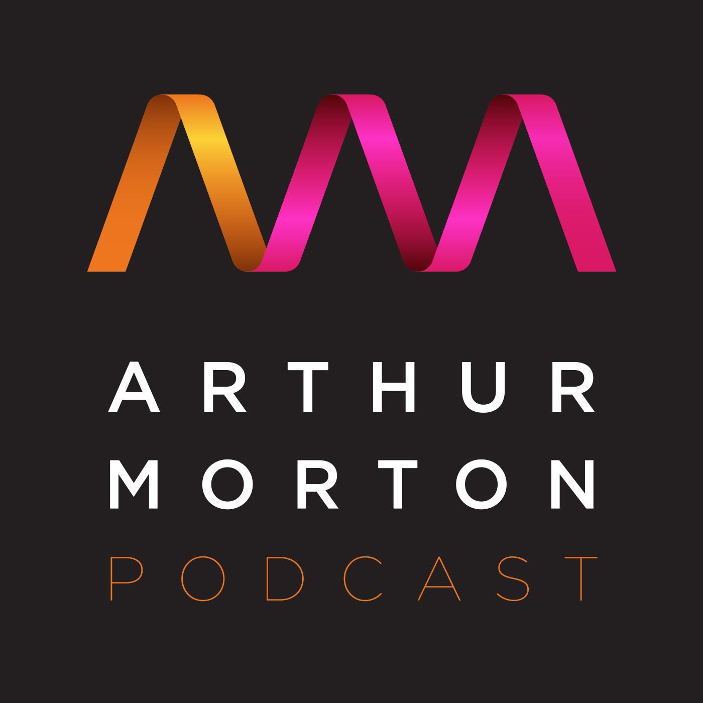 Arthur Morton Podcast